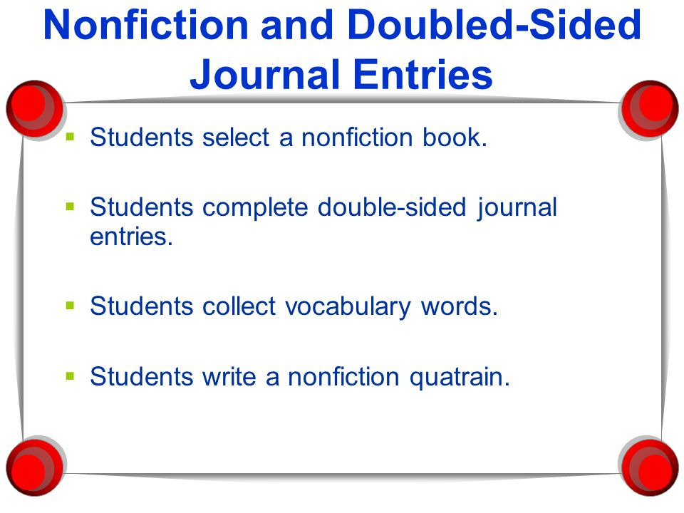 Nonfiction and Doubled-Sided Journal Entries  Students select a nonfiction book.