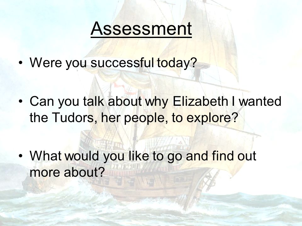 Assessment Were you successful today.