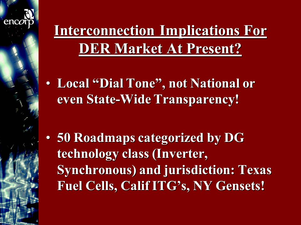 Interconnection Implications For DER Market At Present.