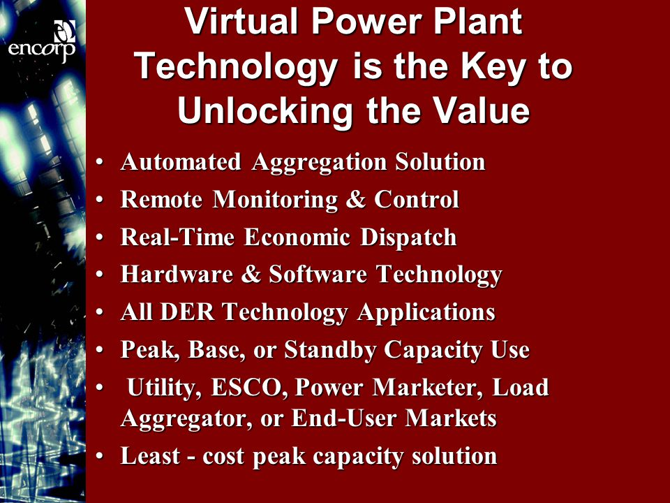 Virtual Power Plant Technology is the Key to Unlocking the Value Automated Aggregation SolutionAutomated Aggregation Solution Remote Monitoring & Cont