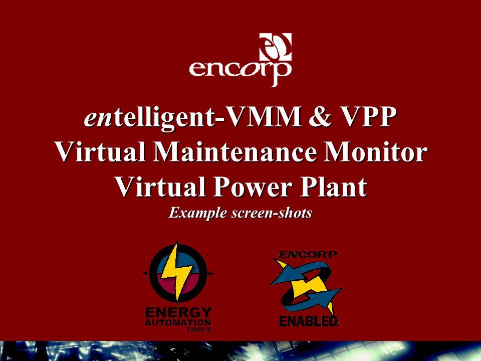 entelligent-VMM & VPP Virtual Maintenance Monitor Virtual Power Plant Example screen-shots