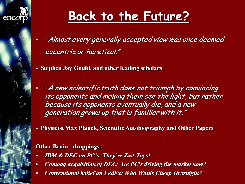 """Back to the Future? """"Almost every generally accepted view was once deemed eccentric or heretical.""""""""Almost every generally accepted view was once deeme"""