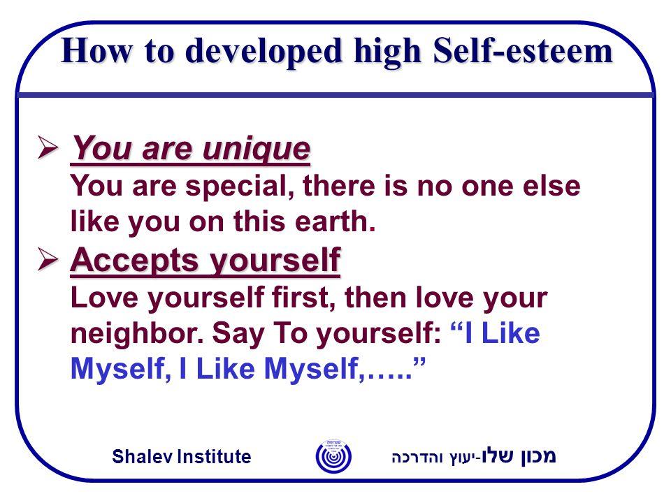 מכון שלו -יעוץ והדרכה Shalev Institute  You are unique  You are unique You are special, there is no one else like you on this earth.  Accepts yours