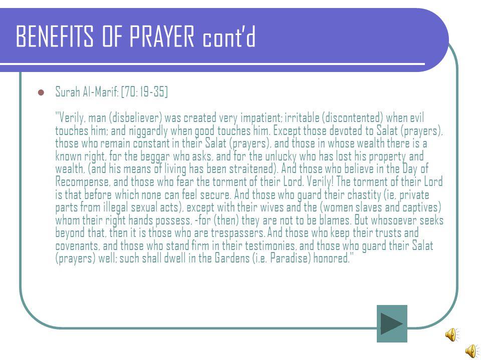 BENEFITS OF PRAYER cont'd Surah Al-Marif: [70: 19-35]