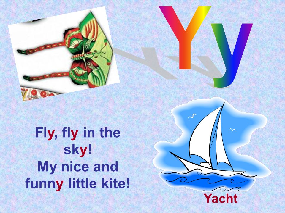 Fly, fly in the sky! My nice and funny little kite! Yacht