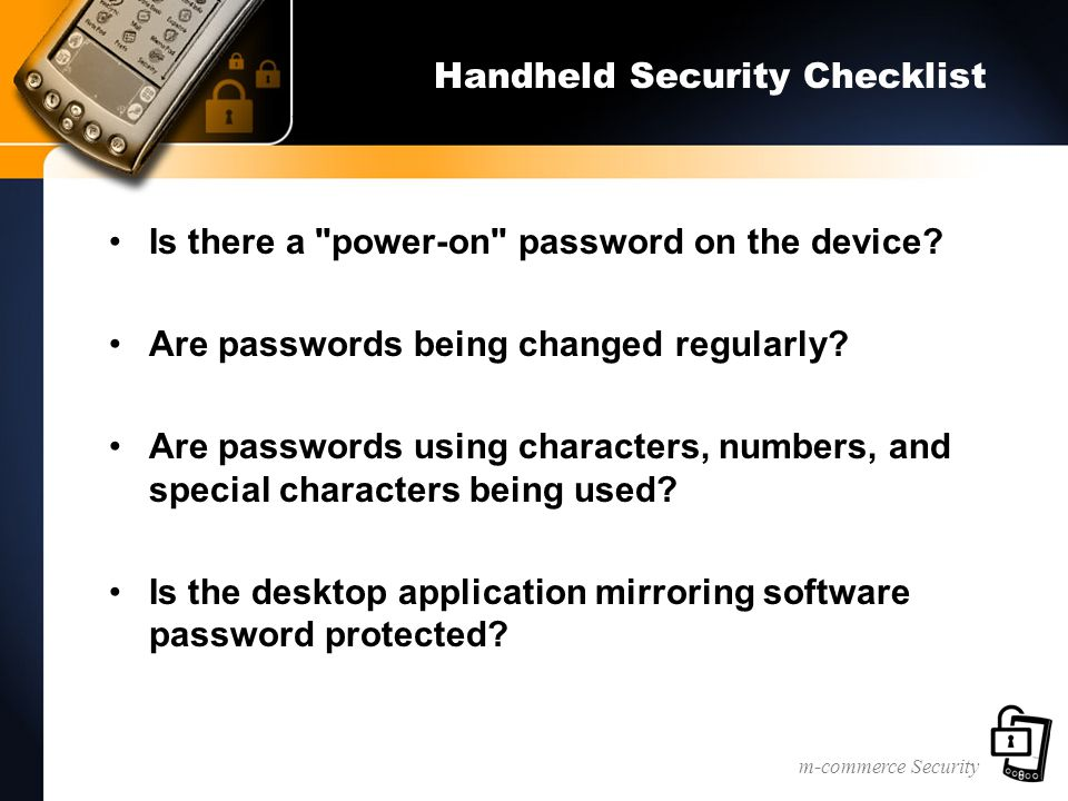 m-commerce Security Handheld Security Checklist Is there a
