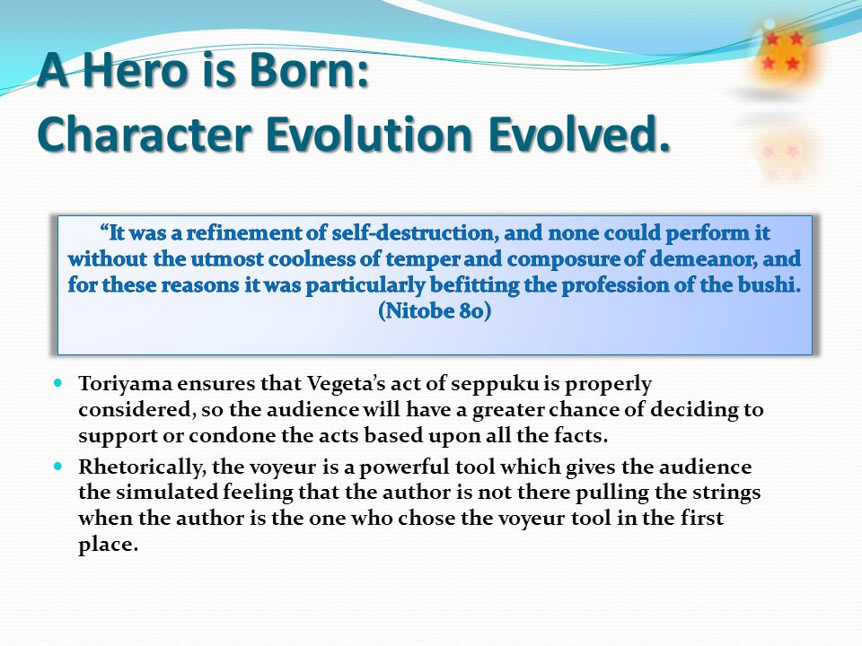 A Hero is Born: Character Evolution Evolved. Toriyama ensures that Vegeta's act of seppuku is properly considered, so the audience will have a greater