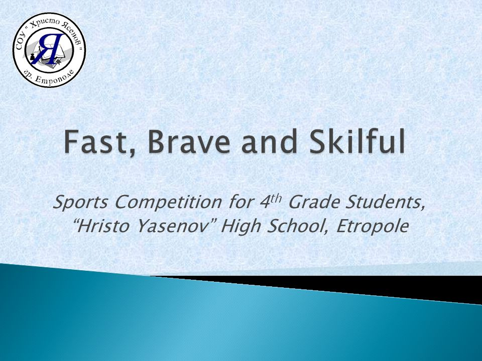 Sports Competition for 4 th Grade Students, Hristo Yasenov High School, Etropole