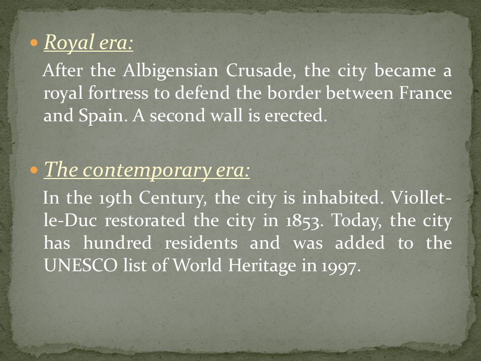 Royal era: After the Albigensian Crusade, the city became a royal fortress to defend the border between France and Spain.