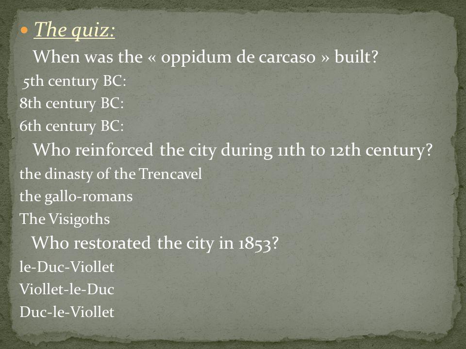The quiz: When was the « oppidum de carcaso » built.