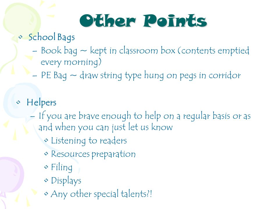 Other Points Helpers –If you are brave enough to help on a regular basis or as and when you can just let us know Listening to readers Resources preparation Filing Displays Any other special talents .