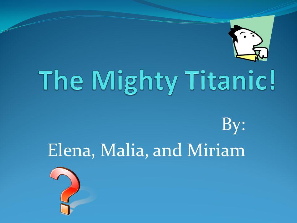 By: Elena, Malia, and Miriam