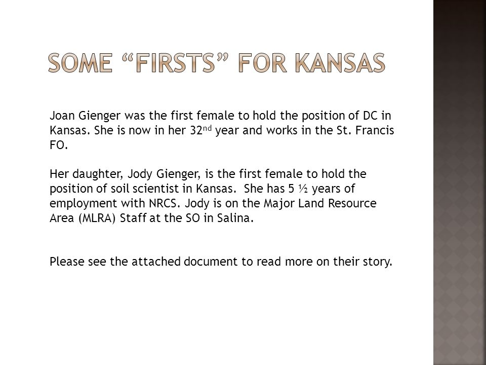 Joan Gienger was the first female to hold the position of DC in Kansas.