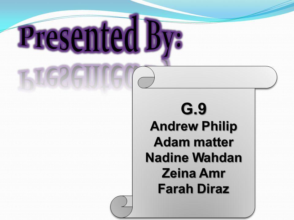 G.9 Andrew Philip Adam matter Nadine Wahdan Zeina Amr Farah Diraz G.9 Andrew Philip Adam matter Nadine Wahdan Zeina Amr Farah Diraz