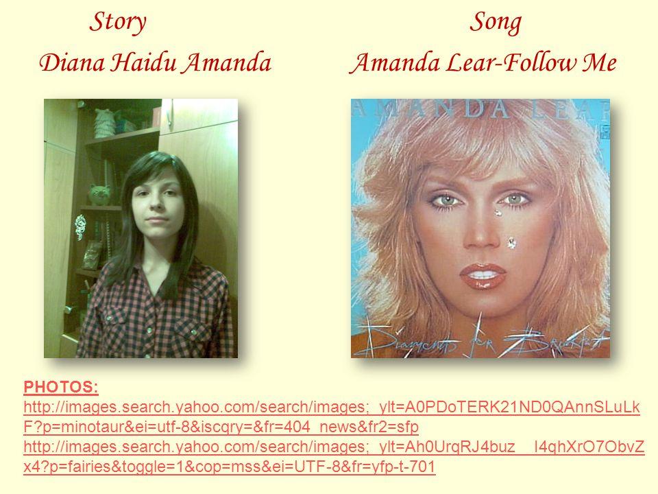 Story Diana Haidu Amanda Song Amanda Lear-Follow Me PHOTOS: http://images.search.yahoo.com/search/images;_ylt=A0PDoTERK21ND0QAnnSLuLk F p=minotaur&ei=utf-8&iscqry=&fr=404_news&fr2=sfp http://images.search.yahoo.com/search/images;_ylt=Ah0UrqRJ4buz__I4qhXrO7ObvZ x4 p=fairies&toggle=1&cop=mss&ei=UTF-8&fr=yfp-t-701
