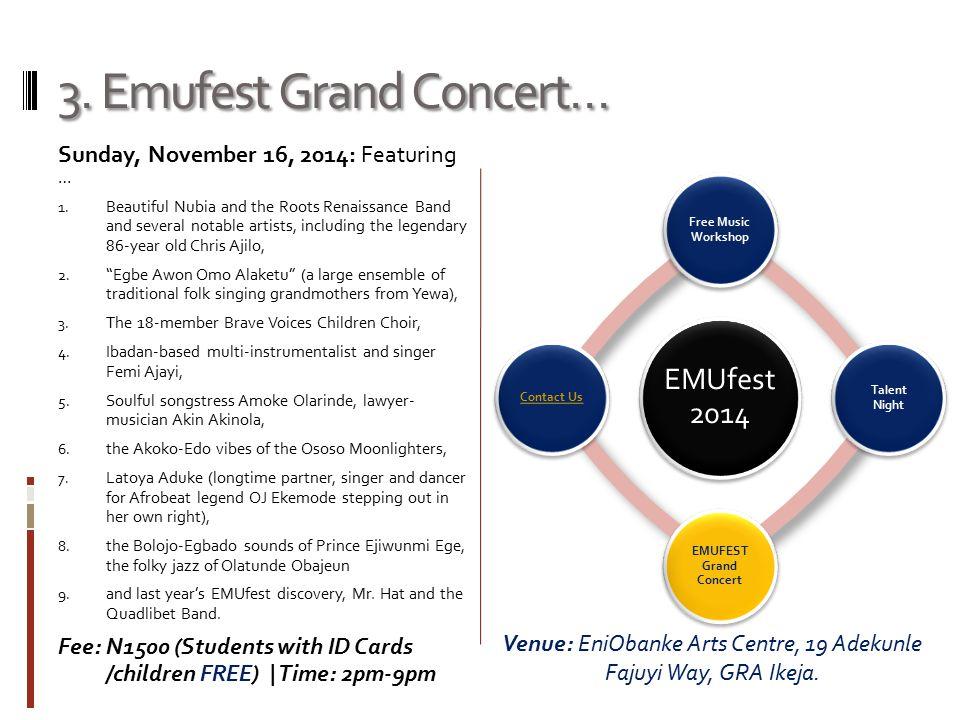 3. Emufest Grand Concert… Sunday, November 16, 2014: Featuring … 1.