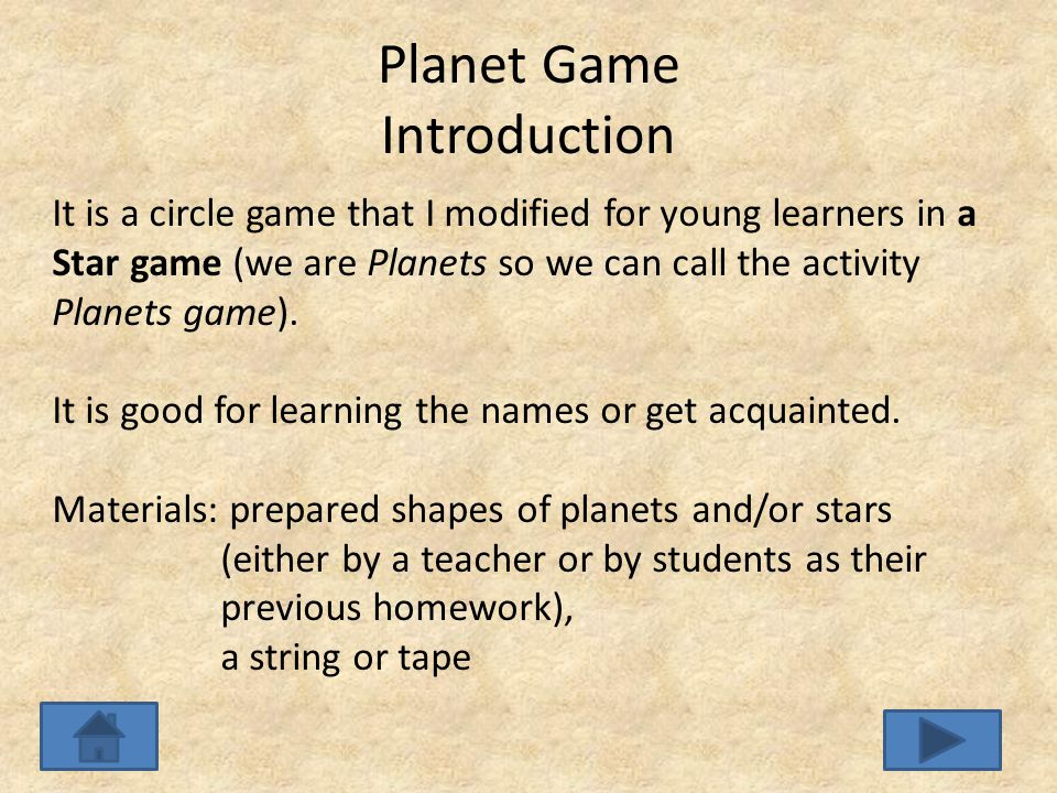 Planet Game Introduction It is a circle game that I modified for young learners in a Star game (we are Planets so we can call the activity Planets game).
