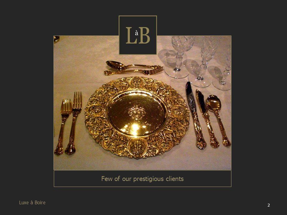 Luxe à Boire 2 Few of our prestigious clients