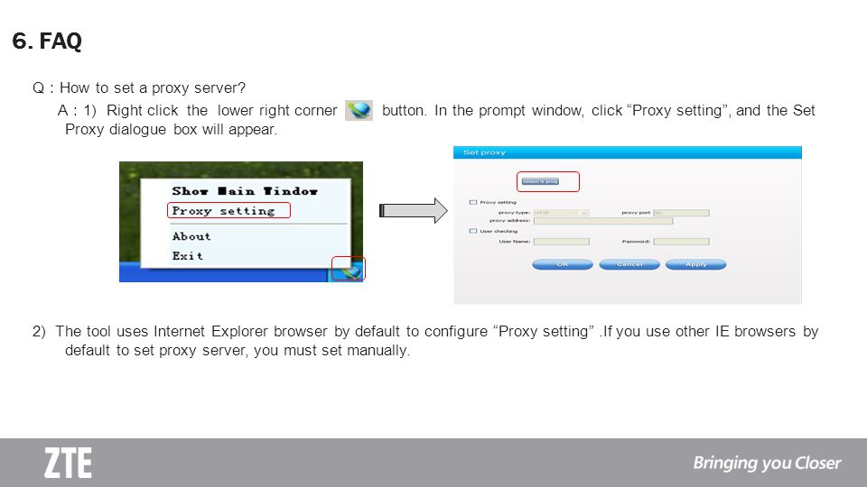 Q : How to set a proxy server.A : 1) Right click the lower right corner button.