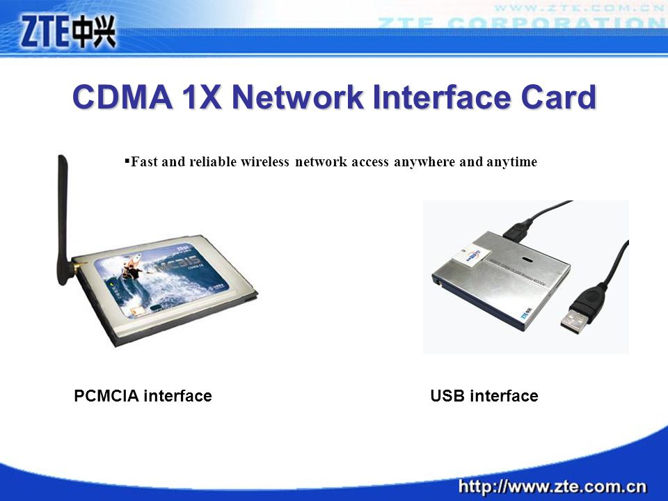 CDMA 1X Network Interface Card  Fast and reliable wireless network access anywhere and anytime PCMCIA interfaceUSB interface