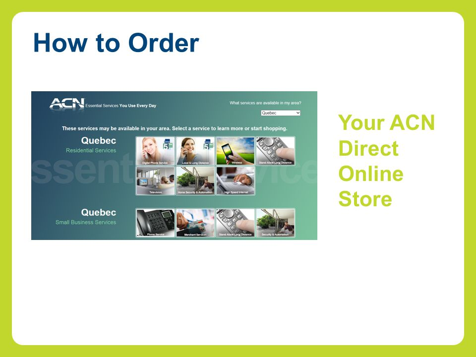 Your ACN Direct Online Store How to Order