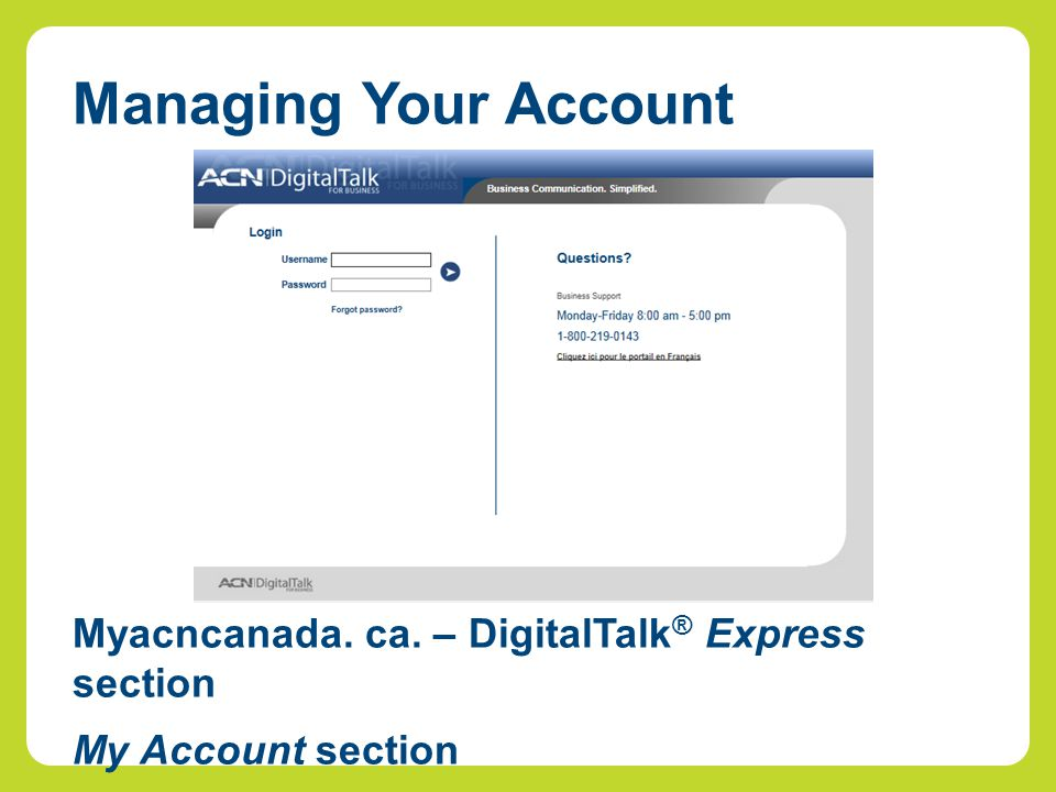 Managing Your Account Myacncanada. ca. – DigitalTalk ® Express section My Account section