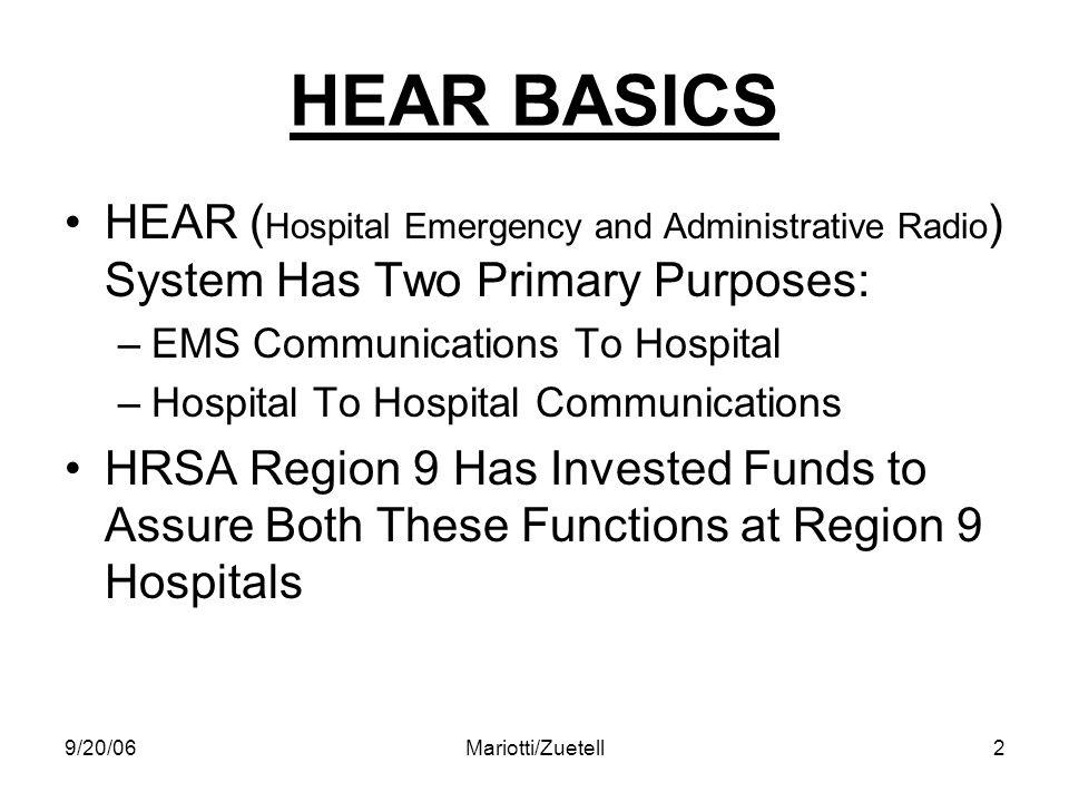 9/20/06Mariotti/Zuetell3 HEAR EMS OPERATION EMS vehicles may contact hospital via the HEAR system.