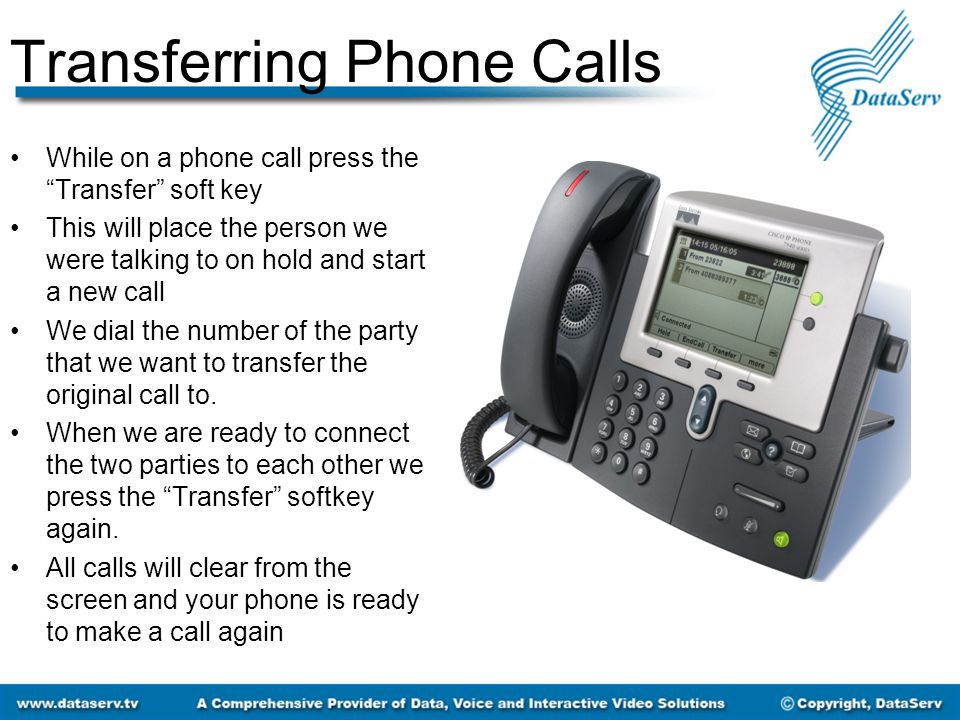 """Transferring Phone Calls While on a phone call press the """"Transfer"""" soft key This will place the person we were talking to on hold and start a new cal"""
