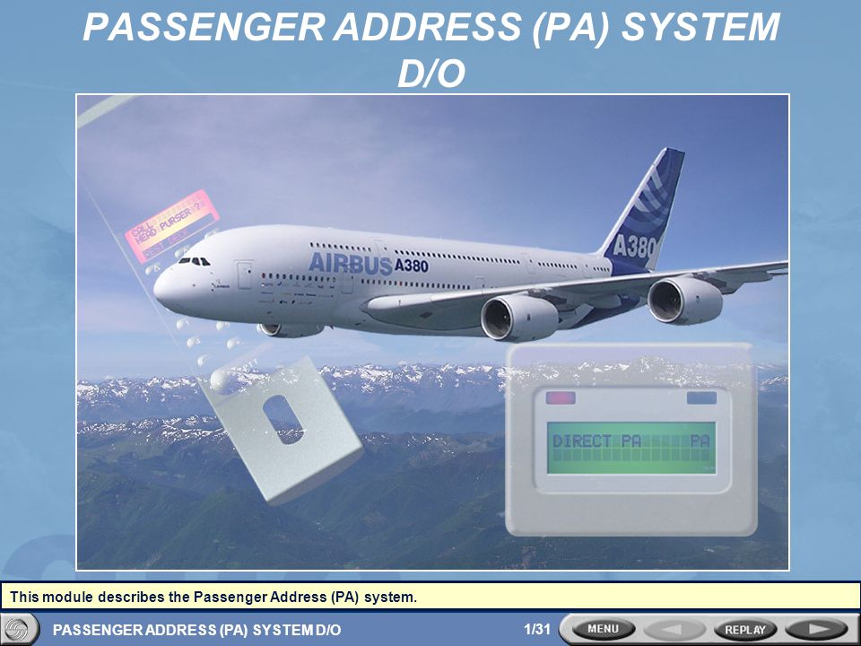 PASSENGER ADDRESS (PA) SYSTEM D/O1/31 PASSENGER ADDRESS (PA) SYSTEM D/O This module describes the Passenger Address (PA) system.