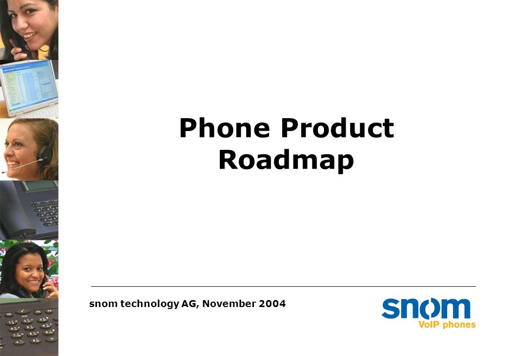 Phone Product Roadmap snom technology AG, November 2004