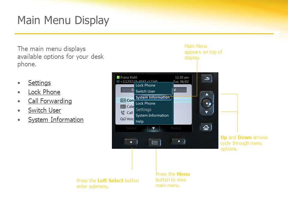 Main Menu Display The main menu displays available options for your desk phone.
