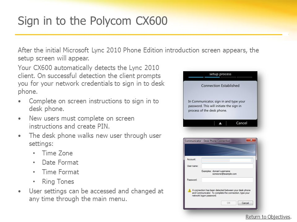 Sign in to the Polycom CX600 Your CX600 automatically detects the Lync 2010 client.