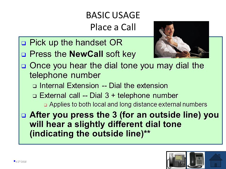 BASIC USAGE Volume Control -- Handset  Hold the receiver to your ear, press – or + volume button to adjust the volume  Press Save soft key  The handset/speaker volume has been reset 4/27/2015 SOFT KEYS  Hold the receiver to your ear, press or volume button next to the handset to adjust the volume  Press Save soft key  The handset/speaker volume has been reset