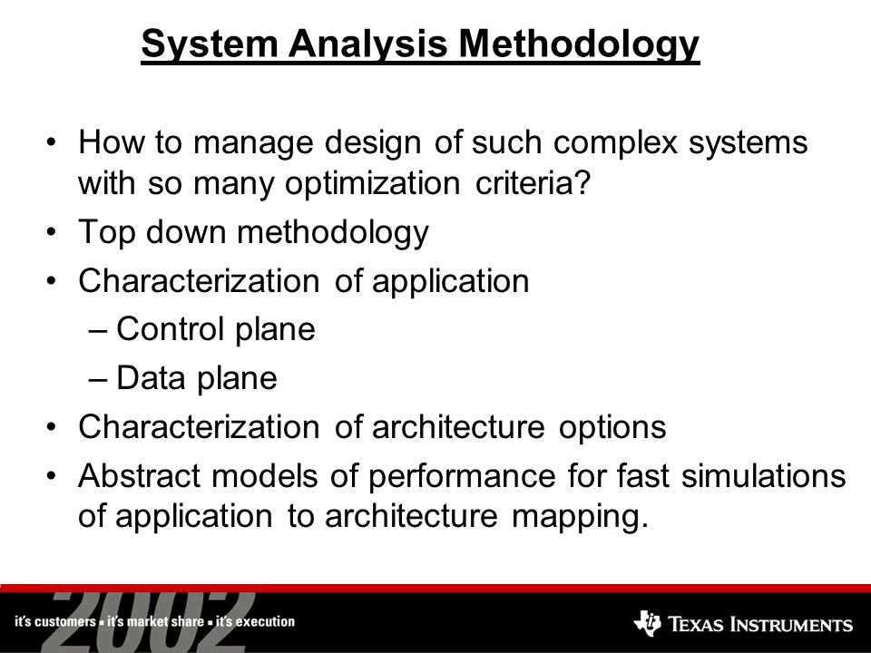 System Analysis Methodology How to manage design of such complex systems with so many optimization criteria.