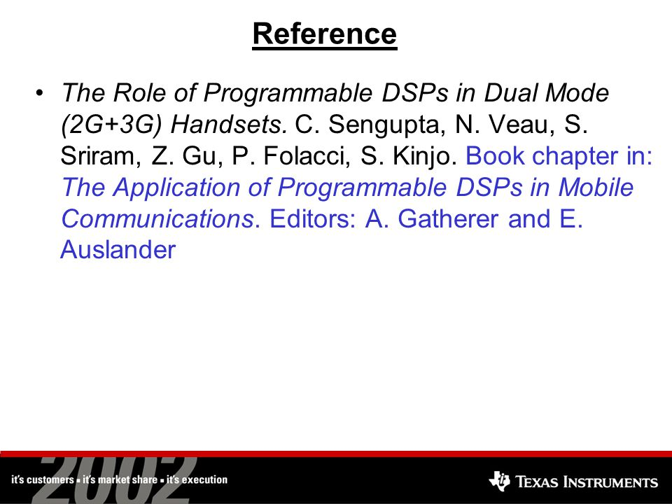 Reference The Role of Programmable DSPs in Dual Mode (2G+3G) Handsets.