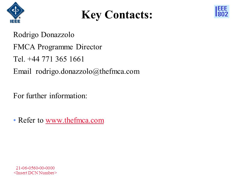 21-06-0560-00-0000 Key Contacts: Rodrigo Donazzolo FMCA Programme Director Tel.