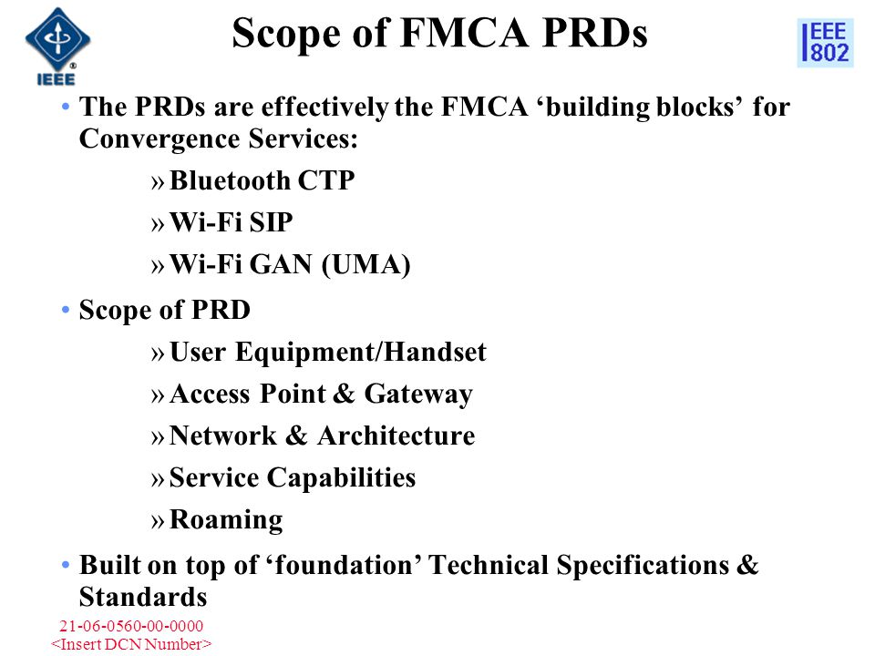 21-06-0560-00-0000 Scope of FMCA PRDs The PRDs are effectively the FMCA 'building blocks' for Convergence Services: »Bluetooth CTP »Wi-Fi SIP »Wi-Fi G