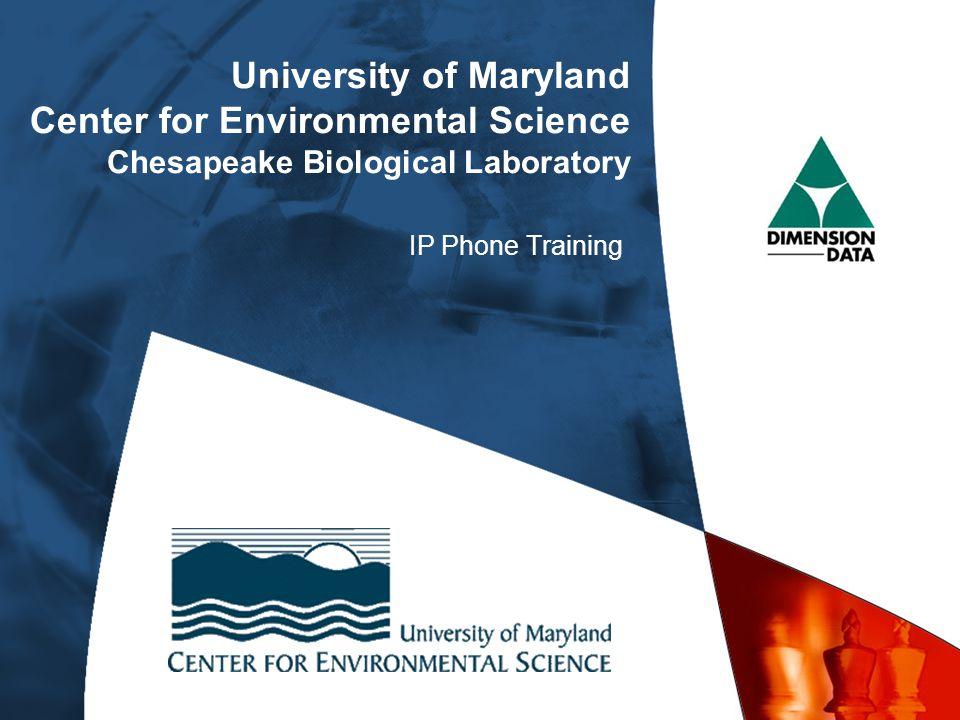 University of Maryland Center for Environmental Science Chesapeake Biological Laboratory IP Phone Training