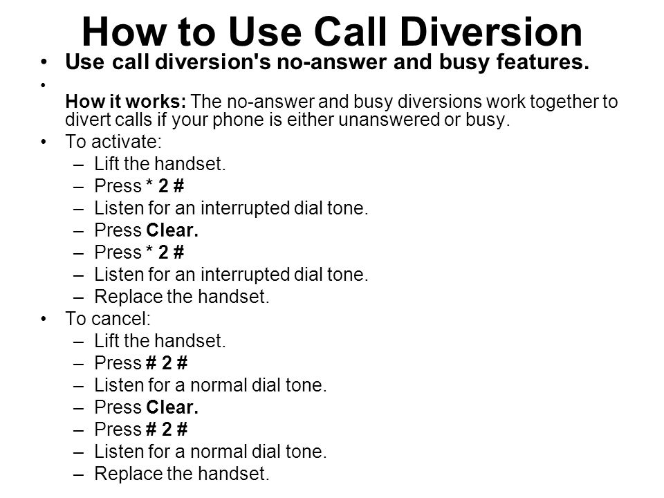 How to Use Call Diversion Use call diversion's no-answer and busy features. How it works: The no-answer and busy diversions work together to divert ca