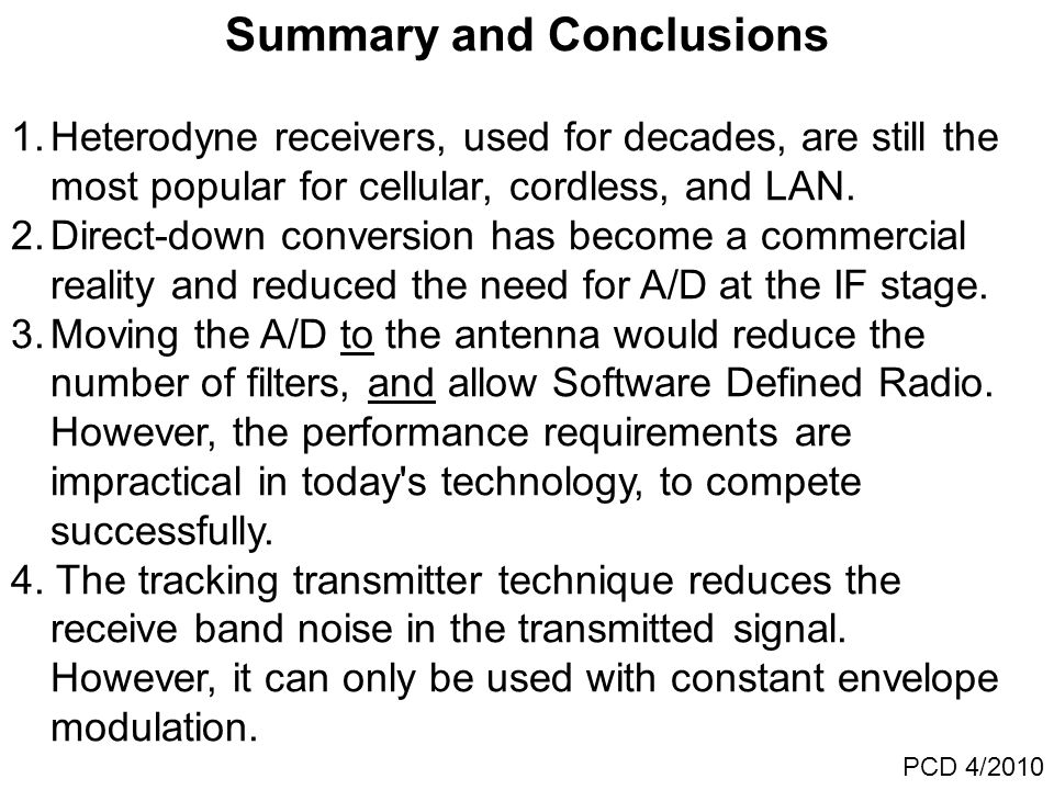 Summary and Conclusions 1.Heterodyne receivers, used for decades, are still the most popular for cellular, cordless, and LAN.