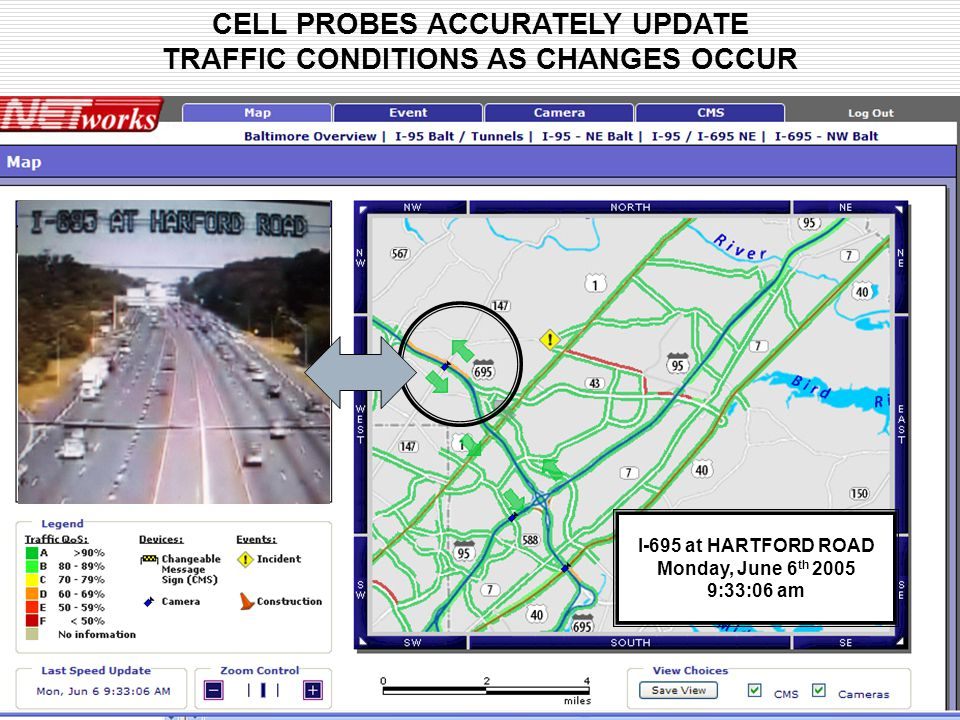I-695 at HARTFORD ROAD Monday, June 6 th 2005 9:33:06 am CELL PROBES ACCURATELY UPDATE TRAFFIC CONDITIONS AS CHANGES OCCUR