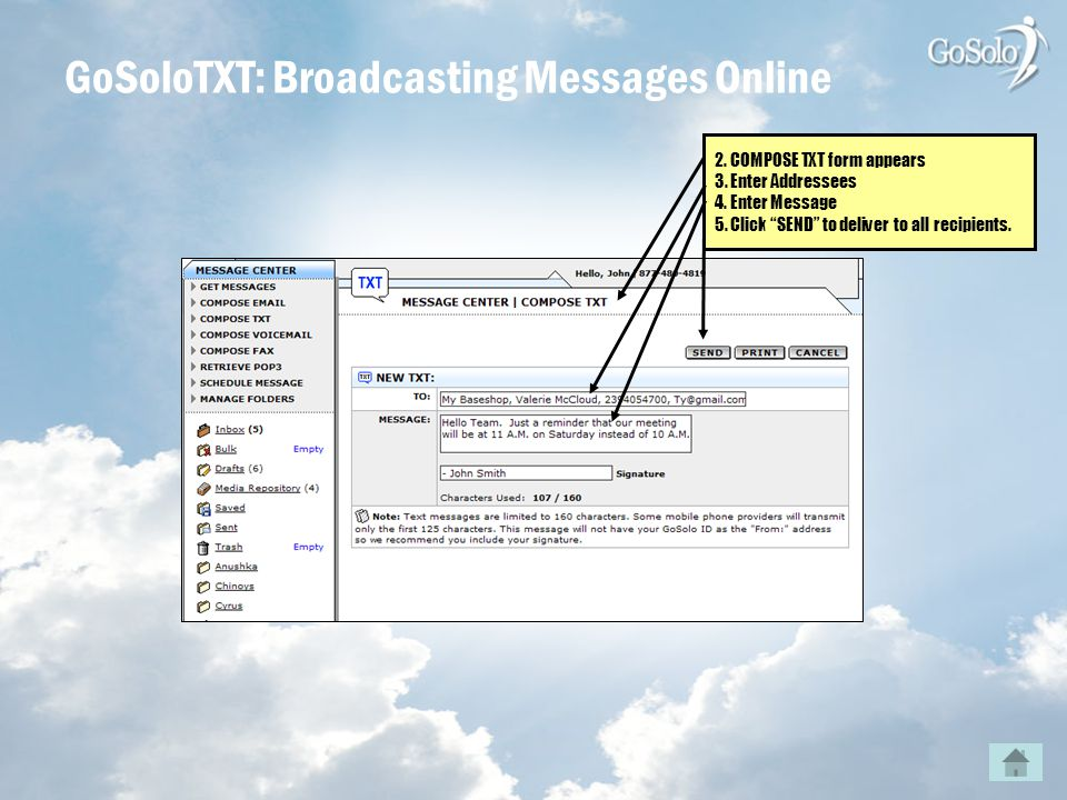 GoSoloTXT: Broadcasting Messages Online 2. COMPOSE TXT form appears 3.