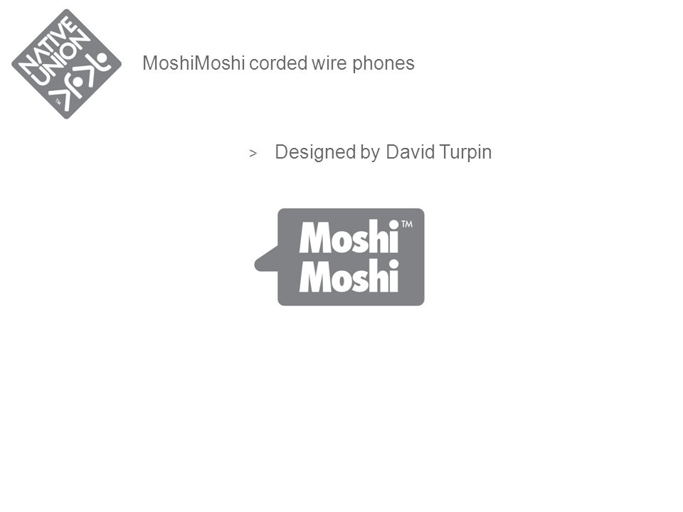 MOSHIMOSHI HANDSETS > A new way to use your mobile-phone when you are not mobile > A line of full size handsets to use with your mobile phone or computer > Traditional and contemporary designs > Fixed wire or Bluetooth connection > To be use with any mobile phone, computers and now the iPad.