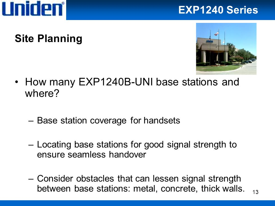 13 Site Planning How many EXP1240B-UNI base stations and where.