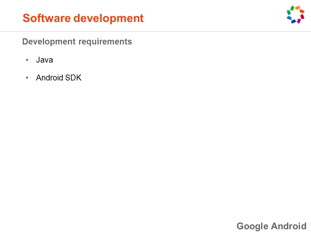 Development requirements Java Android SDK Software development Google Android