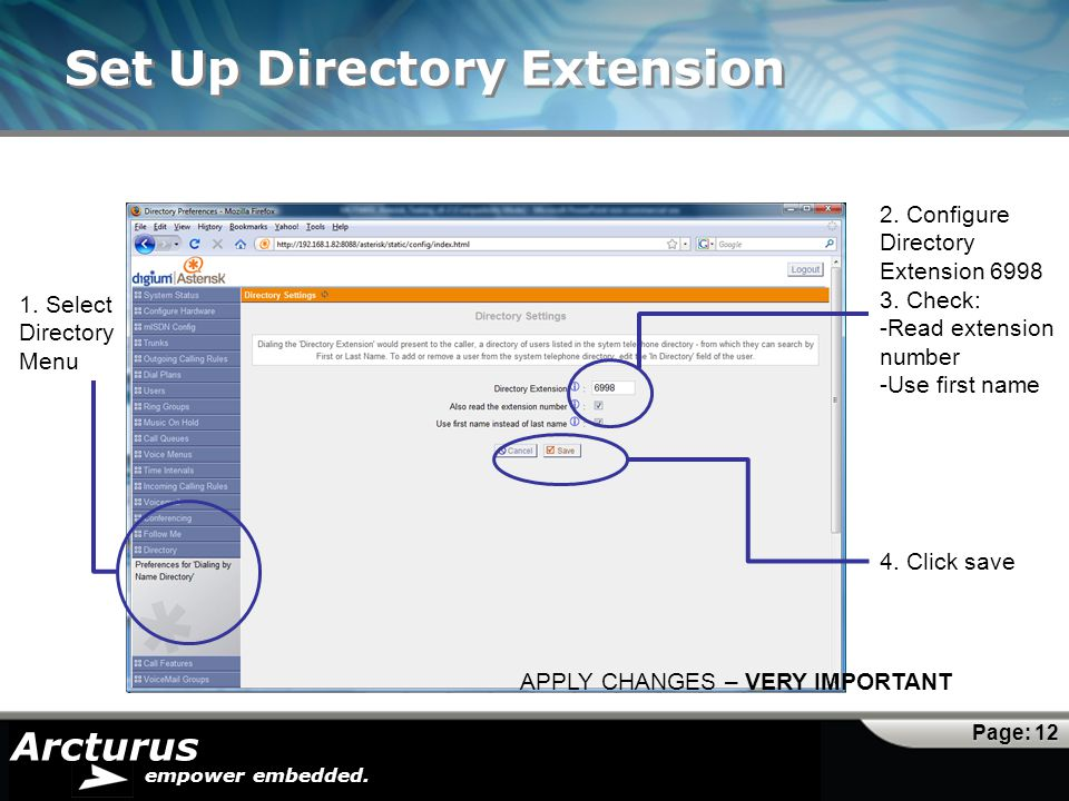 Arcturus empower embedded. Set Up Directory Extension Page: 12 1. Select Directory Menu 2. Configure Directory Extension 6998 3. Check: -Read extensio