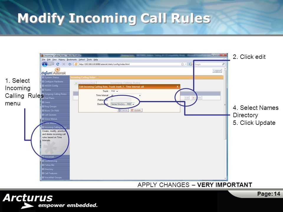 Arcturus empower embedded. Modify Incoming Call Rules Page: 14 1. Select Incoming Calling Rules menu 2. Click edit APPLY CHANGES – VERY IMPORTANT 4. S