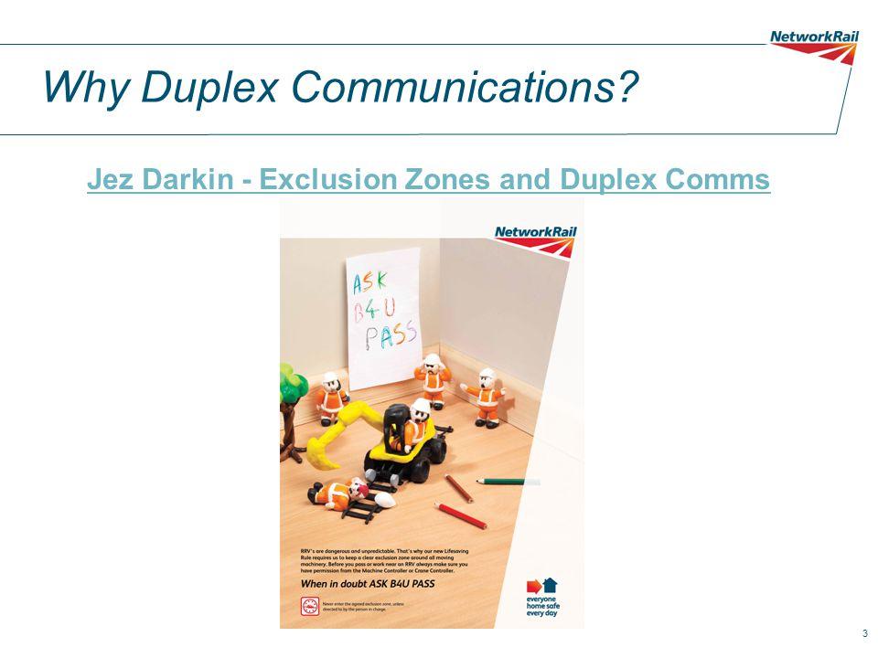 3 Why Duplex Communications Jez Darkin - Exclusion Zones and Duplex Comms