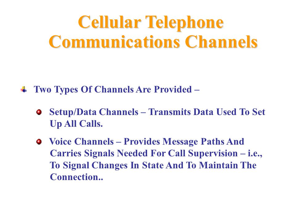Two Types Of Channels Are Provided – Setup/Data Channels – Transmits Data Used To Set Up All Calls.