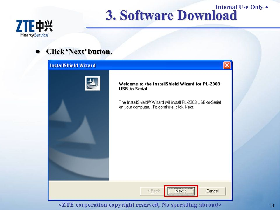 Internal Use Only ▲ 11 Click 'Next' button. Click 'Next' button. 3. Software Download